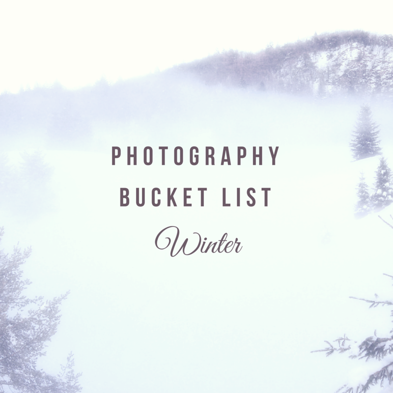 my photography bucket list for winter